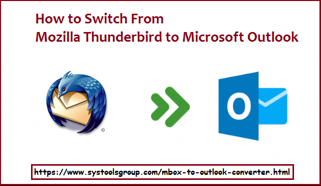 How to Switch from Thunderbird to Outlook [Solved]