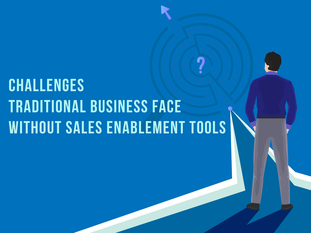 Challenges Traditional Business Face Without Sales Enablement Tools